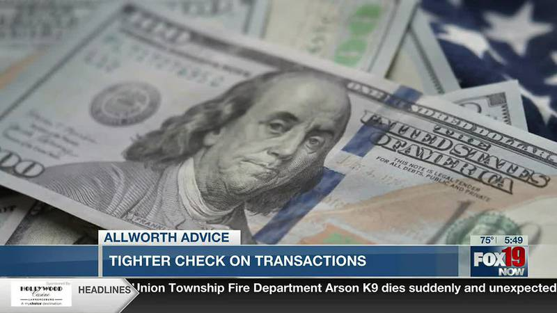 Allworth Advice: Tighter check on transactions