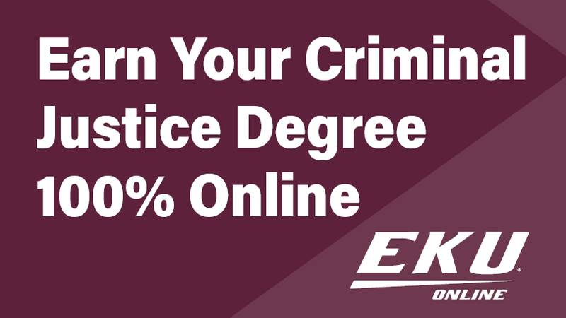 Earn your criminal justice degree through Eastern Kentucky University.